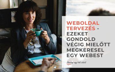 Weboldal tervezés – Ezeket gondold végig mielőtt megkeresel egy webest